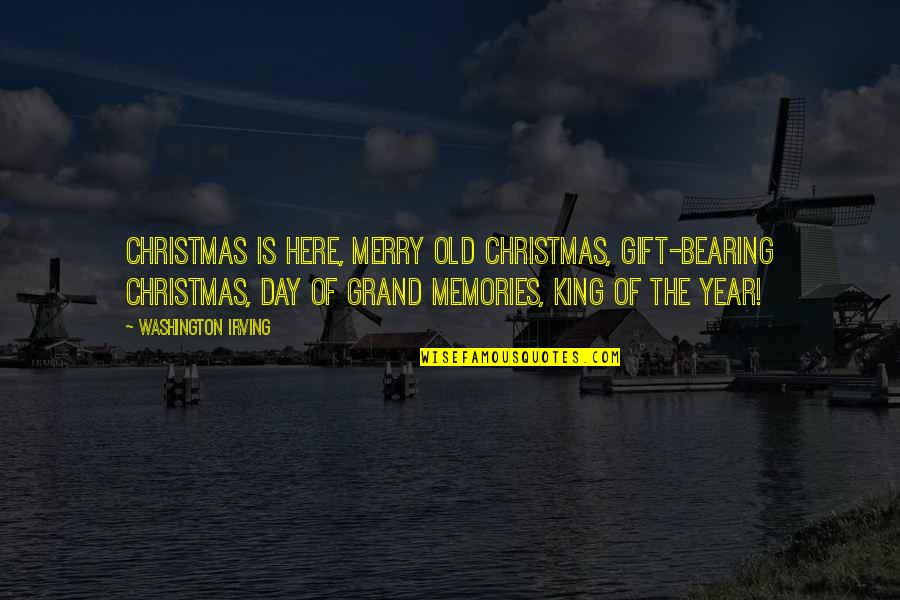 Kings Day Quotes By Washington Irving: Christmas is here, Merry old Christmas, Gift-bearing Christmas,
