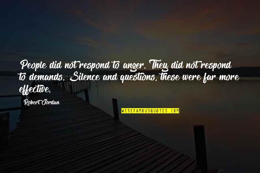 Kink Quotes By Robert Jordan: People did not respond to anger. They did