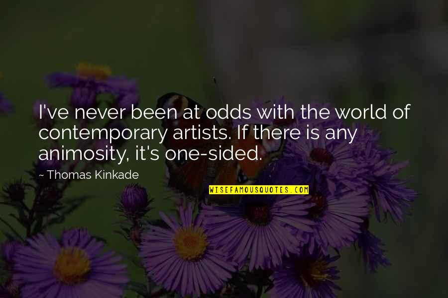 Kinkade Quotes By Thomas Kinkade: I've never been at odds with the world