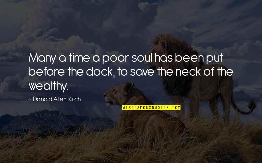 Kirch Quotes By Donald Allen Kirch: Many a time a poor soul has been