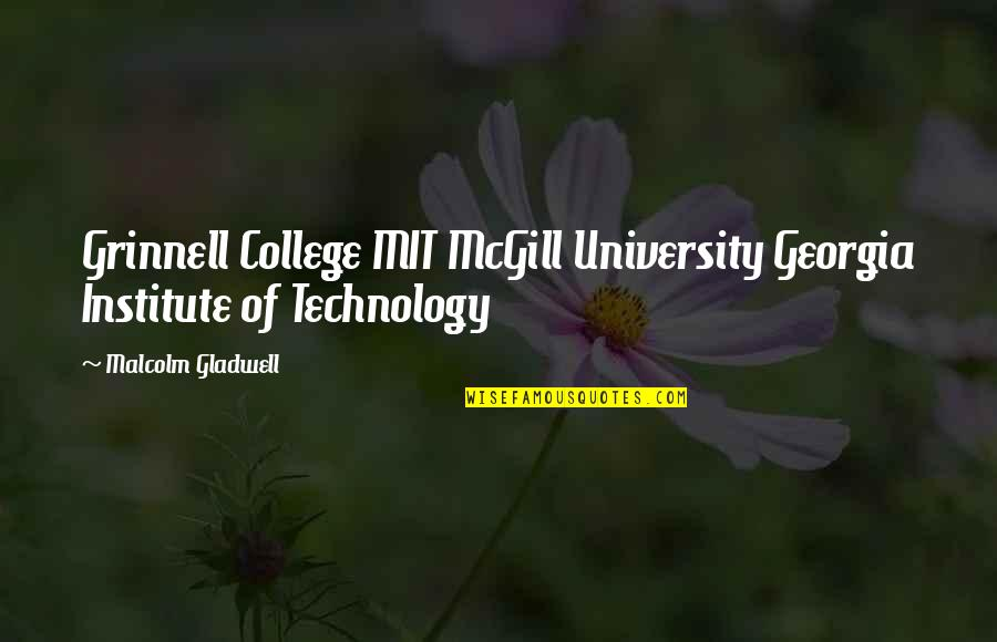 Kirch Quotes By Malcolm Gladwell: Grinnell College MIT McGill University Georgia Institute of