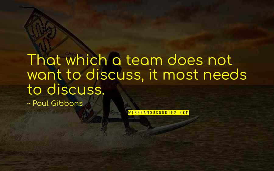 Kirch Quotes By Paul Gibbons: That which a team does not want to