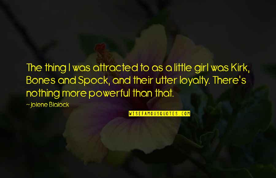 Kirk Spock Quotes By Jolene Blalock: The thing I was attracted to as a