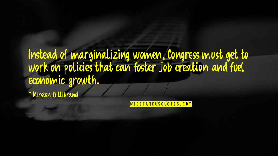 Kirsten's Quotes By Kirsten Gillibrand: Instead of marginalizing women, Congress must get to