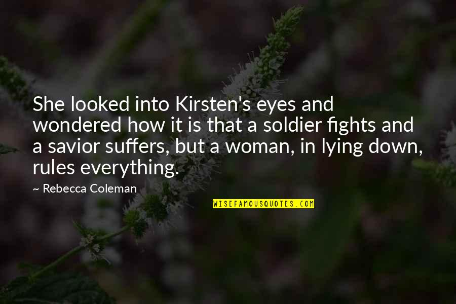 Kirsten's Quotes By Rebecca Coleman: She looked into Kirsten's eyes and wondered how