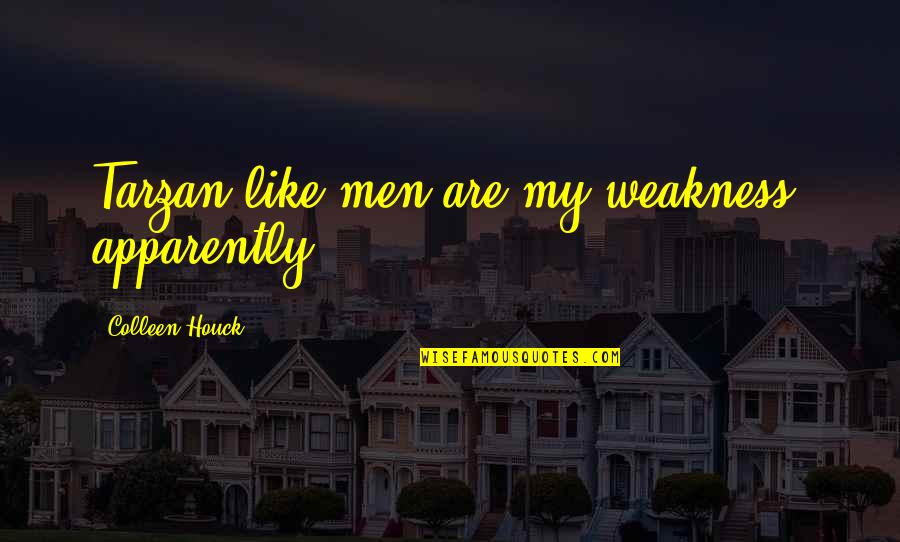 Kishan's Quotes By Colleen Houck: Tarzan-like men are my weakness, apparently.