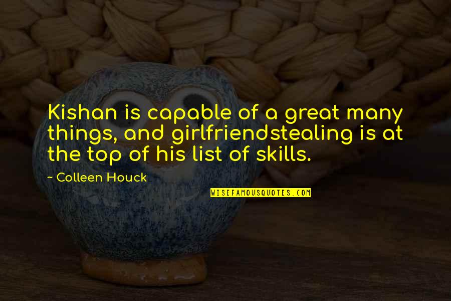 Kishan's Quotes By Colleen Houck: Kishan is capable of a great many things,