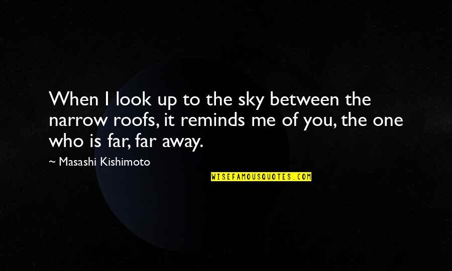 Kishimoto Masashi Quotes By Masashi Kishimoto: When I look up to the sky between