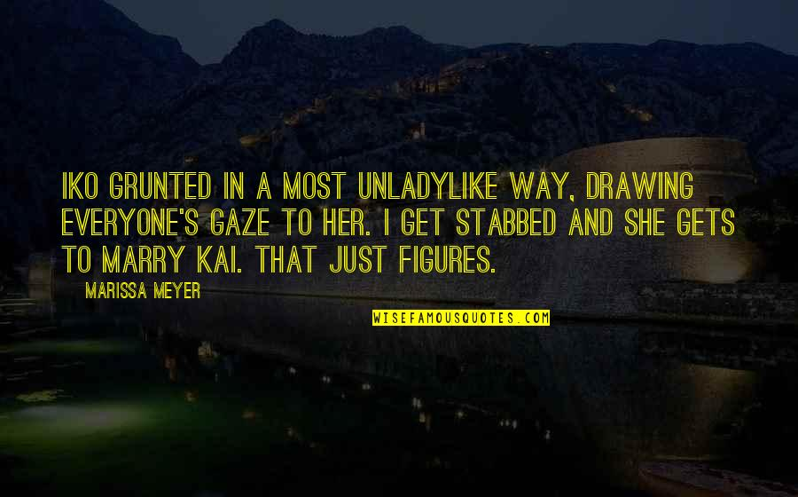Kiss Me Stupid Quotes By Marissa Meyer: Iko grunted in a most unladylike way, drawing