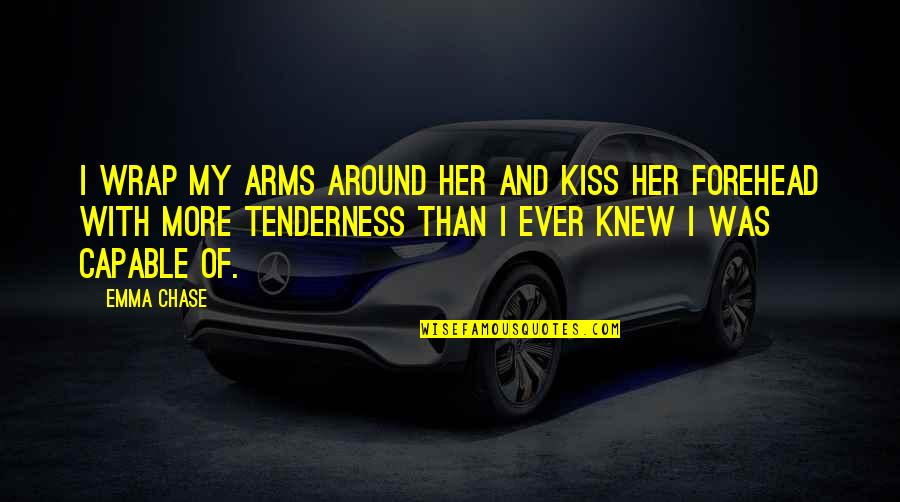 Kiss Your Forehead Quotes By Emma Chase: I wrap my arms around her and kiss