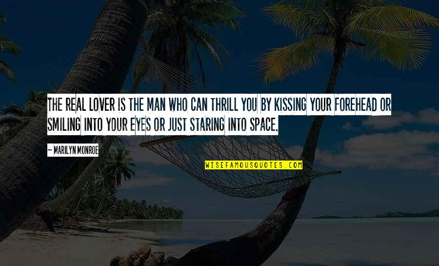 Kissing My Love Quotes By Marilyn Monroe: The real lover is the man who can