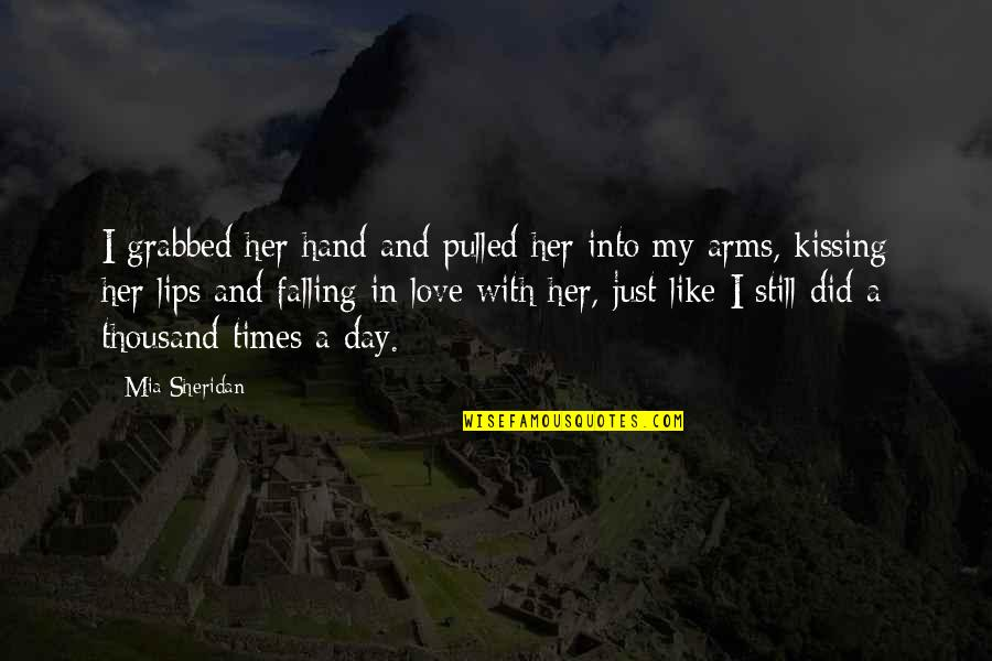 Kissing My Love Quotes By Mia Sheridan: I grabbed her hand and pulled her into