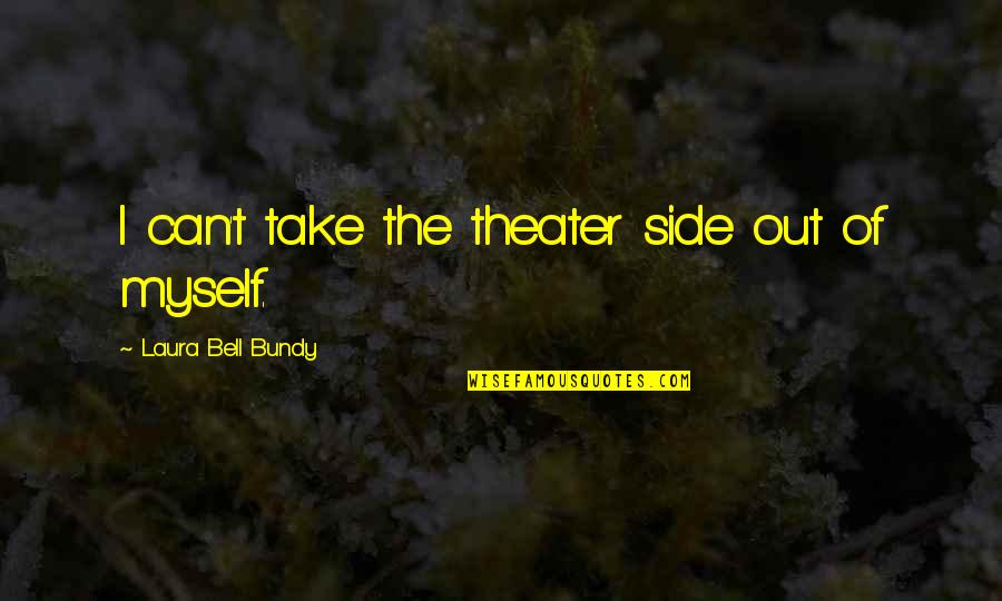 Kitchen Chalkboard Quotes By Laura Bell Bundy: I can't take the theater side out of