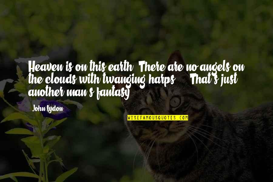 Kitchens Inspirational Quotes By John Lydon: Heaven is on this earth. There are no