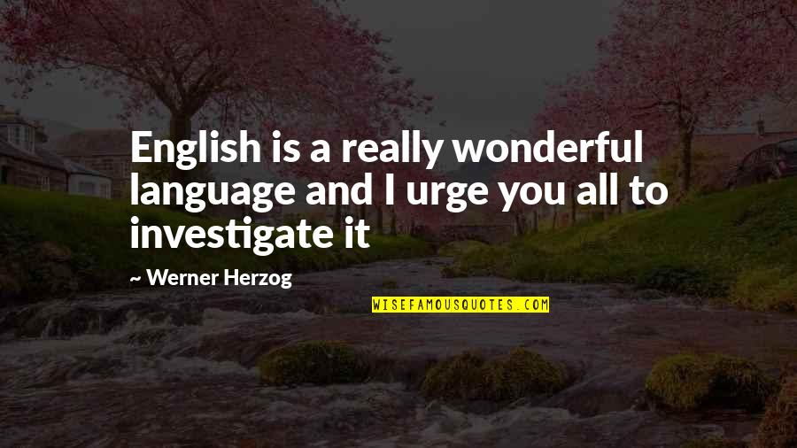 Kite Runner Betrayal Redemption Quotes By Werner Herzog: English is a really wonderful language and I