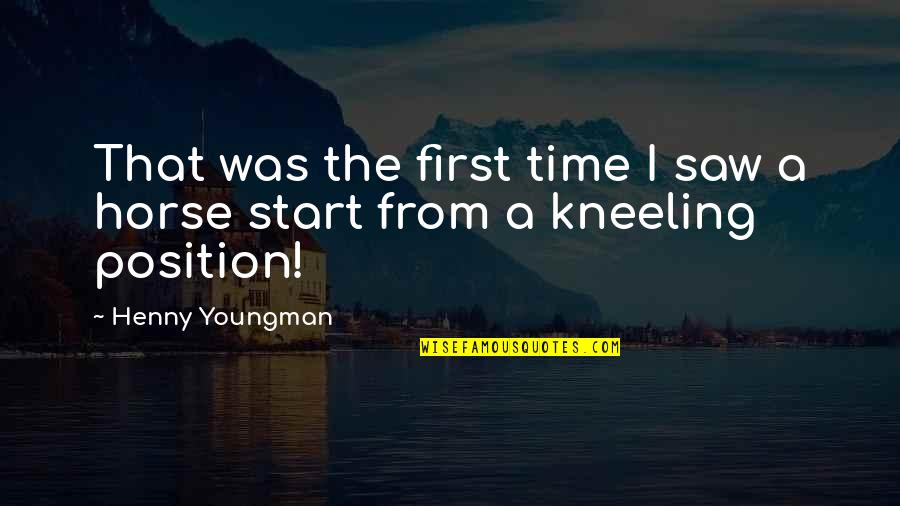 Kneeling Quotes By Henny Youngman: That was the first time I saw a