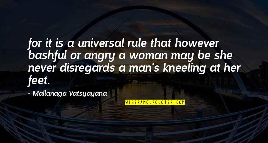 Kneeling Quotes By Mallanaga Vatsyayana: for it is a universal rule that however
