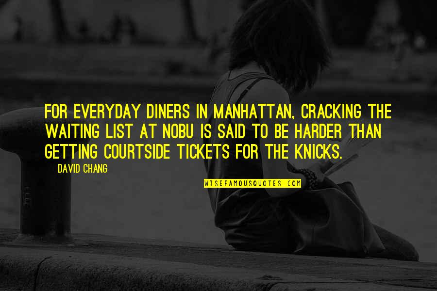 Knicks Quotes By David Chang: For everyday diners in Manhattan, cracking the waiting