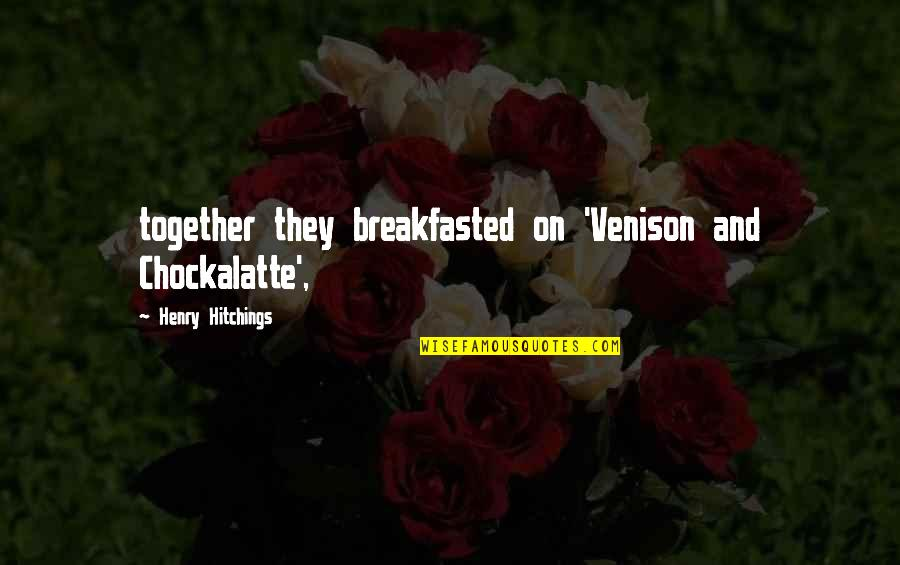 Knockaround Guys Memorable Quotes By Henry Hitchings: together they breakfasted on 'Venison and Chockalatte',