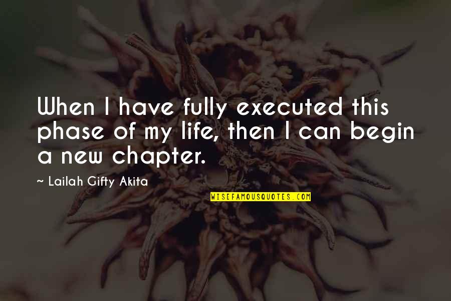 Knots And Crosses Quotes By Lailah Gifty Akita: When I have fully executed this phase of