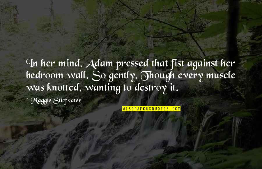 Knotted Quotes By Maggie Stiefvater: In her mind, Adam pressed that fist against
