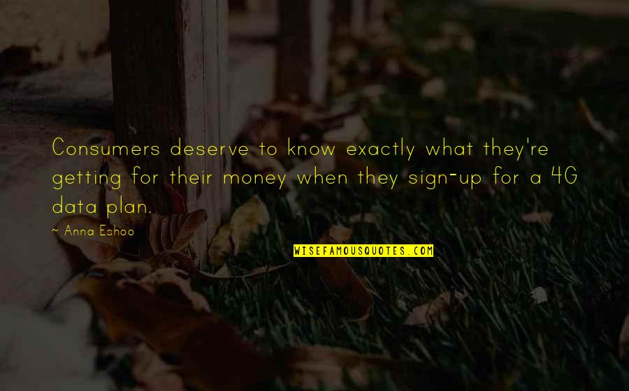 Know What You Deserve Quotes By Anna Eshoo: Consumers deserve to know exactly what they're getting