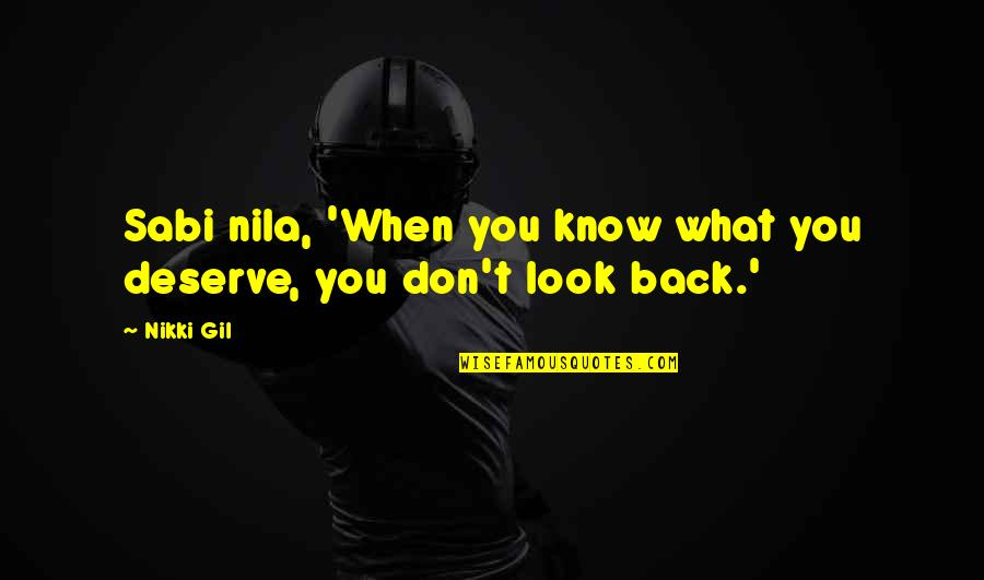 Know What You Deserve Quotes By Nikki Gil: Sabi nila, 'When you know what you deserve,