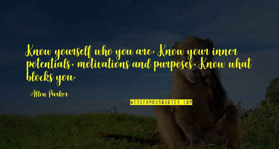 Know You Quotes By Allen Parker: Know yourself who you are, Know your inner