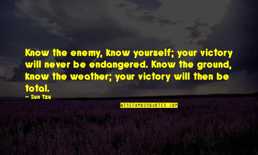 Know Your Enemy Quotes By Sun Tzu: Know the enemy, know yourself; your victory will