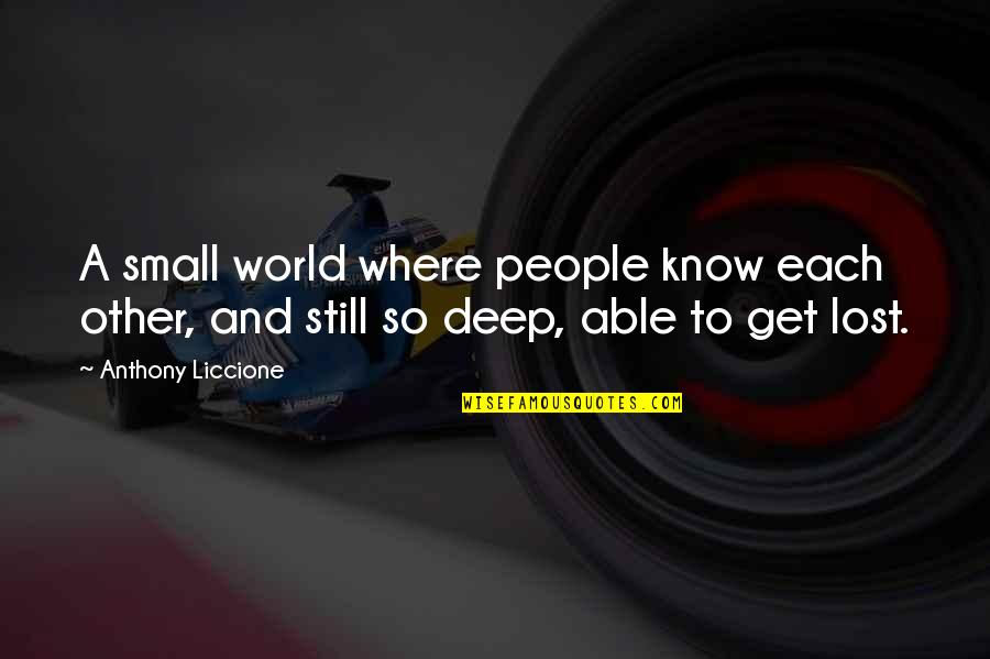 Knowing Each Other Quotes By Anthony Liccione: A small world where people know each other,