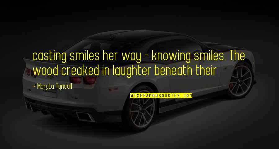Knowing Each Other Quotes By MaryLu Tyndall: casting smiles her way - knowing smiles. The