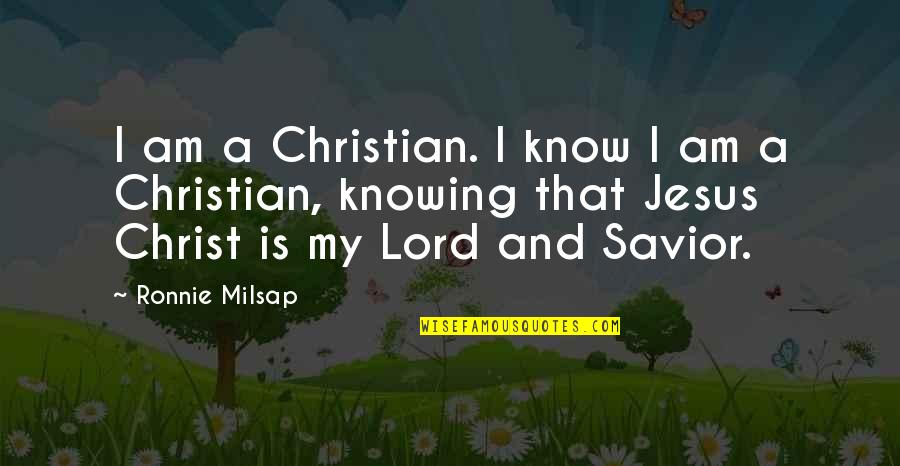 Knowing Each Other Quotes By Ronnie Milsap: I am a Christian. I know I am