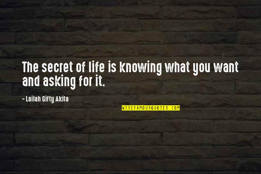 Knowing What You Want To Be In Life Quotes By Lailah Gifty Akita: The secret of life is knowing what you