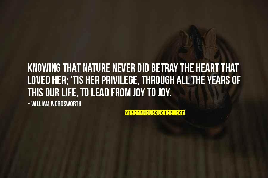 Knowing You're Loved Quotes By William Wordsworth: Knowing that Nature never did betray the heart
