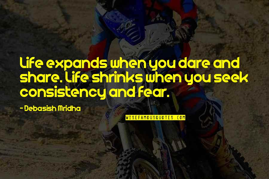 Knowledge And Fear Quotes By Debasish Mridha: Life expands when you dare and share. Life