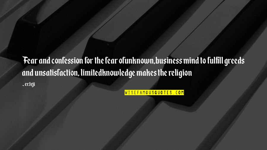 Knowledge And Fear Quotes By Er.teji: Fear and confession for the fear ofunknown,business mind