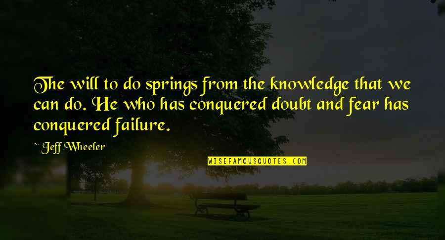 Knowledge And Fear Quotes By Jeff Wheeler: The will to do springs from the knowledge