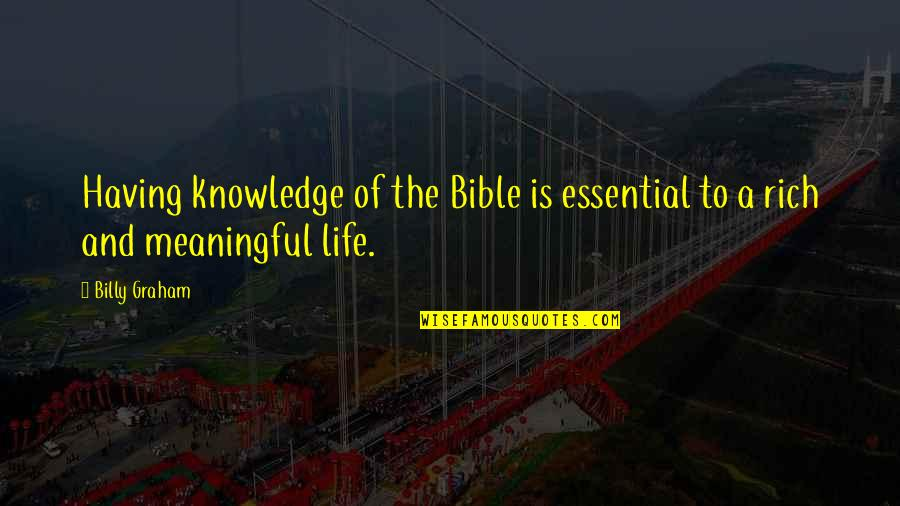 Knowledge From The Bible Quotes By Billy Graham: Having knowledge of the Bible is essential to