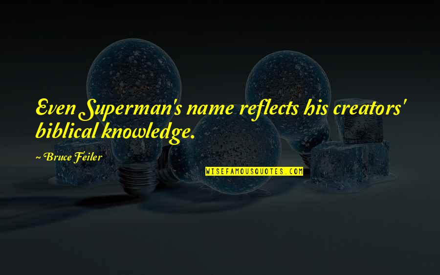 Knowledge From The Bible Quotes By Bruce Feiler: Even Superman's name reflects his creators' biblical knowledge.