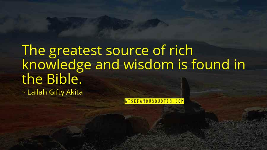 Knowledge From The Bible Quotes By Lailah Gifty Akita: The greatest source of rich knowledge and wisdom