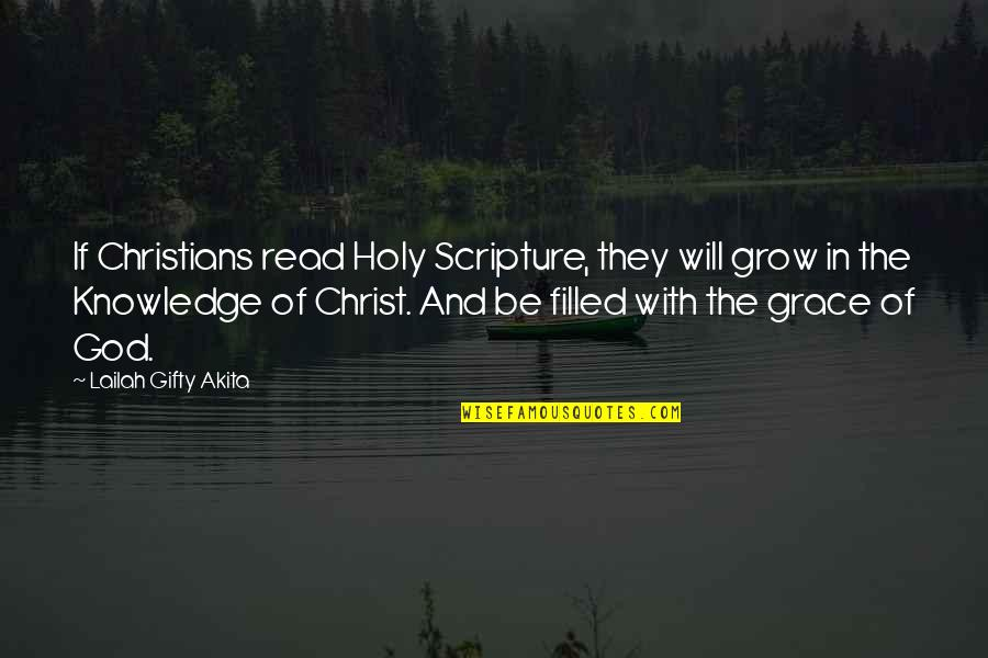 Knowledge From The Bible Quotes By Lailah Gifty Akita: If Christians read Holy Scripture, they will grow