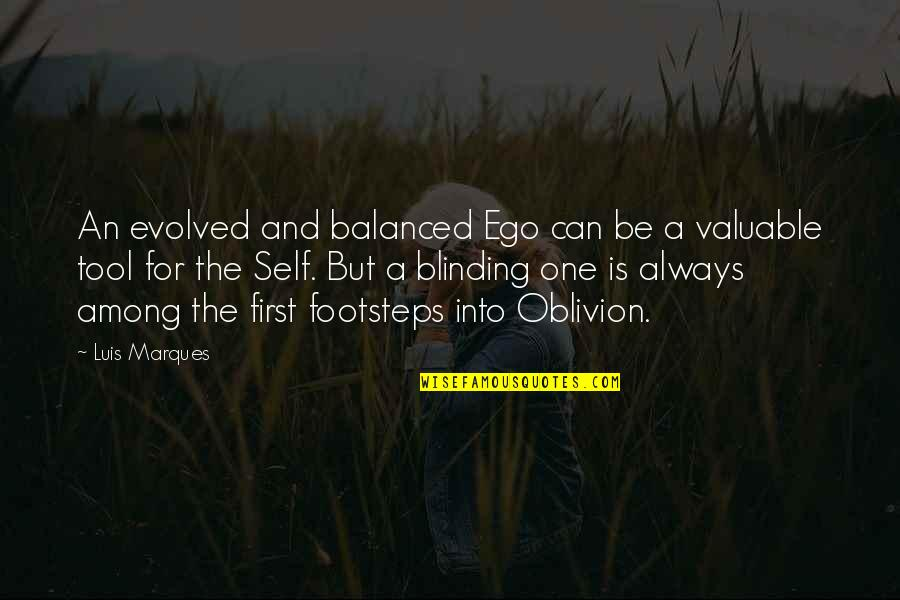 Knowledge From The Bible Quotes By Luis Marques: An evolved and balanced Ego can be a