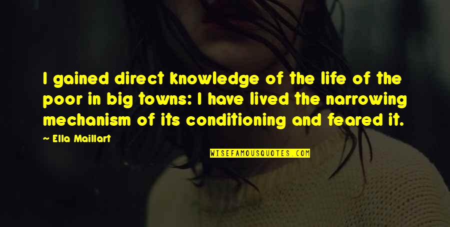 Knowledge Gained Quotes By Ella Maillart: I gained direct knowledge of the life of