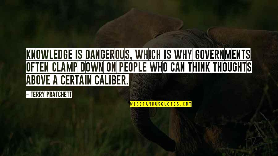 Knowledge Is Dangerous Quotes By Terry Pratchett: Knowledge is dangerous, which is why governments often