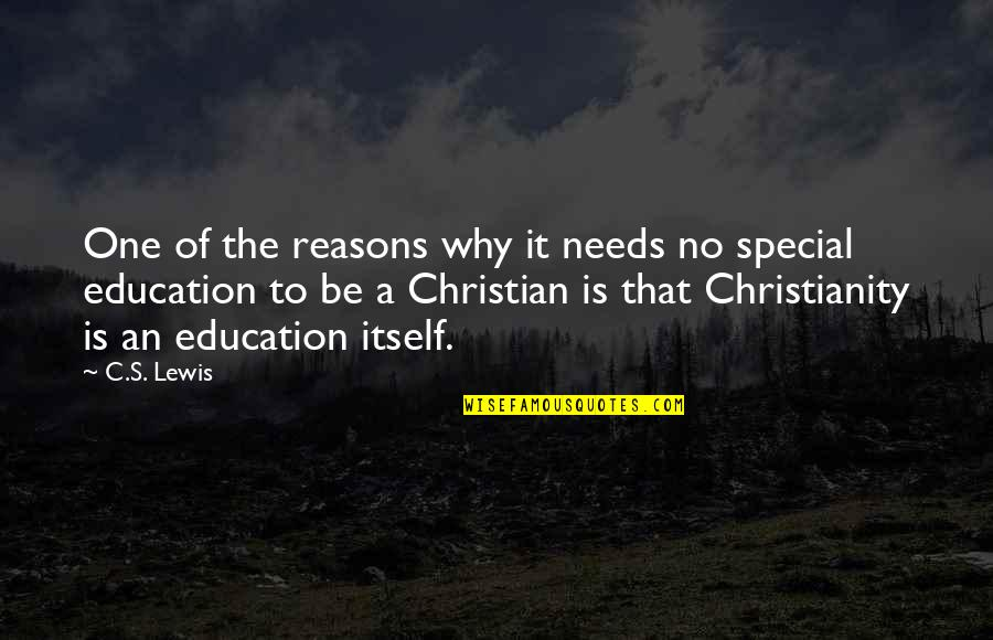 Knowledge Of Quotes By C.S. Lewis: One of the reasons why it needs no