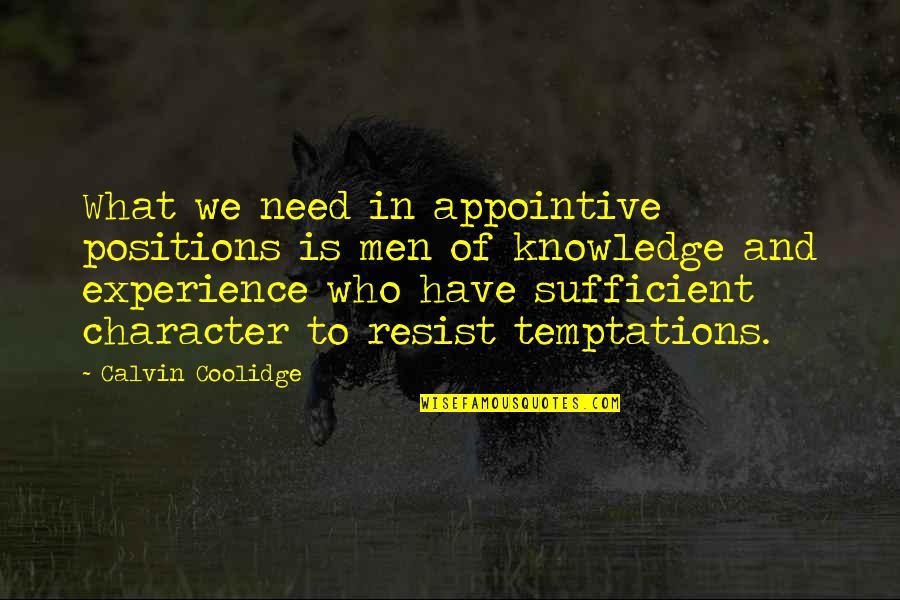Knowledge Of Quotes By Calvin Coolidge: What we need in appointive positions is men