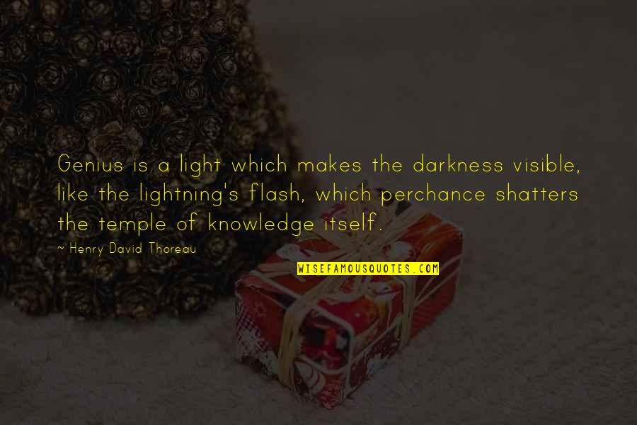 Knowledge Of Quotes By Henry David Thoreau: Genius is a light which makes the darkness