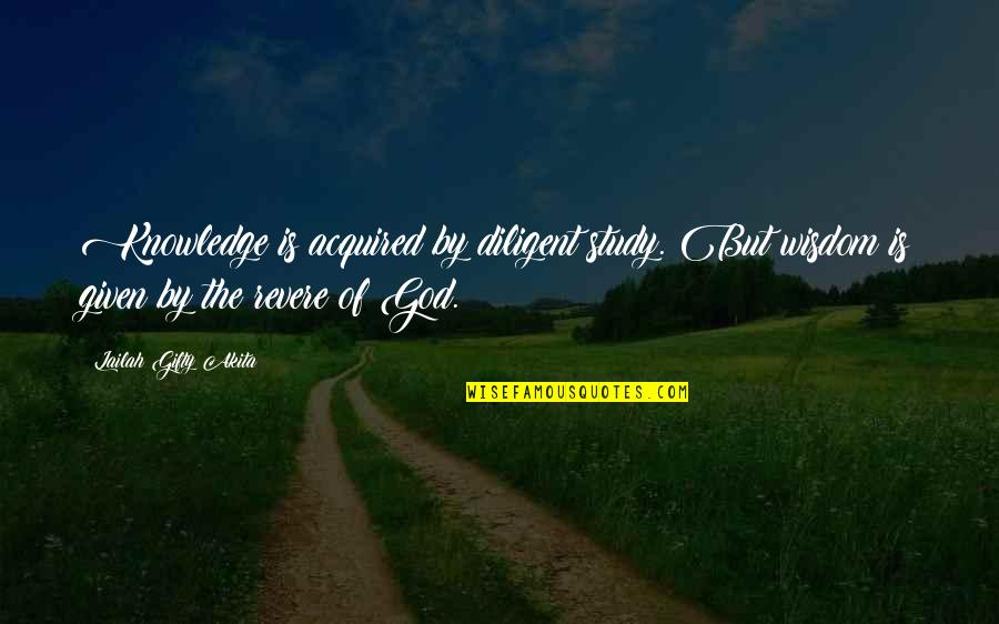 Knowledge Of Quotes By Lailah Gifty Akita: Knowledge is acquired by diligent study. But wisdom