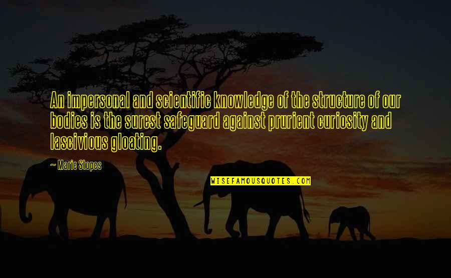 Knowledge Of Quotes By Marie Stopes: An impersonal and scientific knowledge of the structure