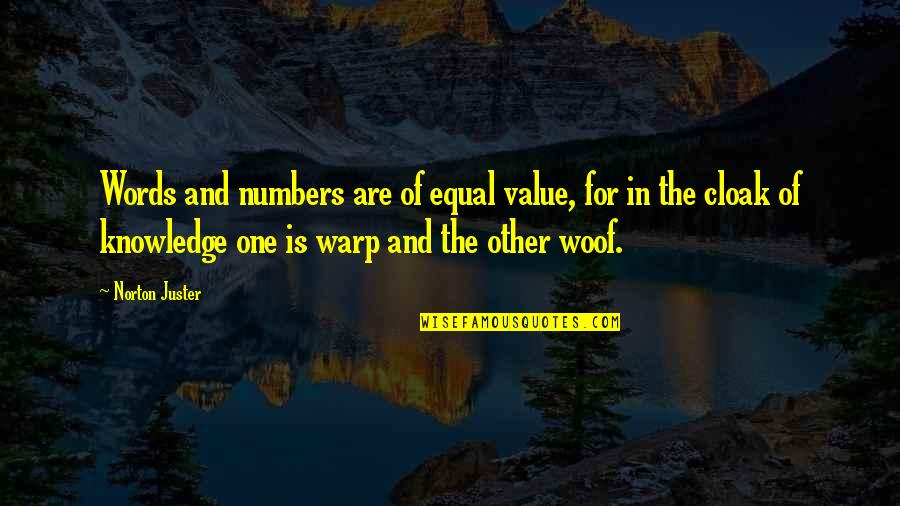 Knowledge Of Quotes By Norton Juster: Words and numbers are of equal value, for